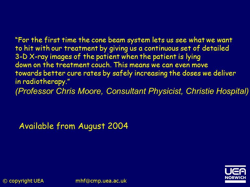 (Professor Chris Moore, Consultant Physicist, Christie Hospital)