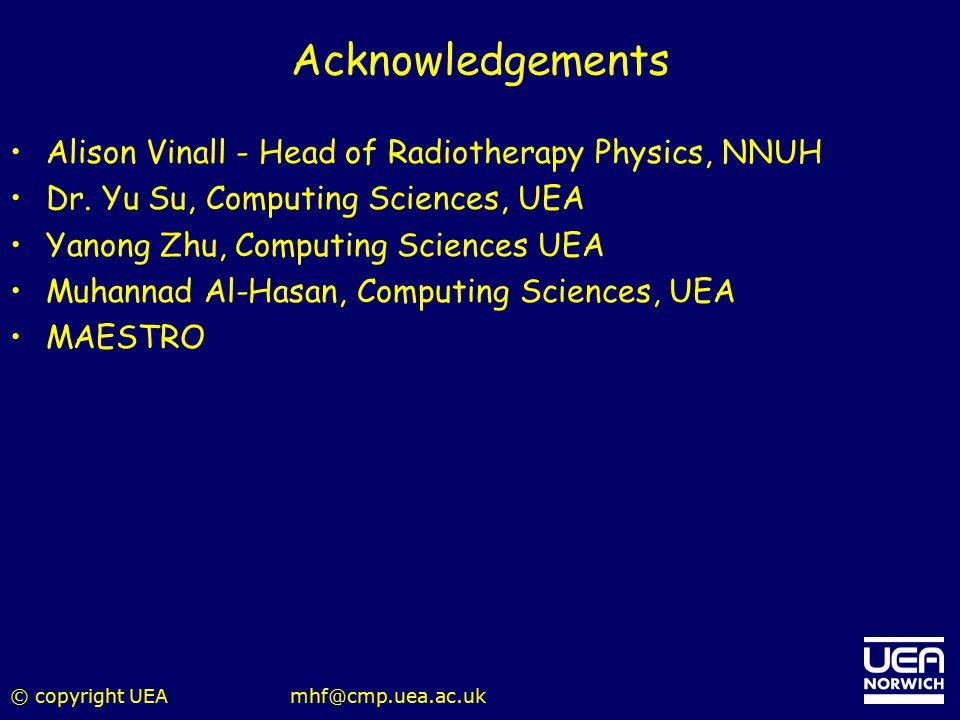 Acknowledgements Alison Vinall - Head of Radiotherapy Physics, NNUH
