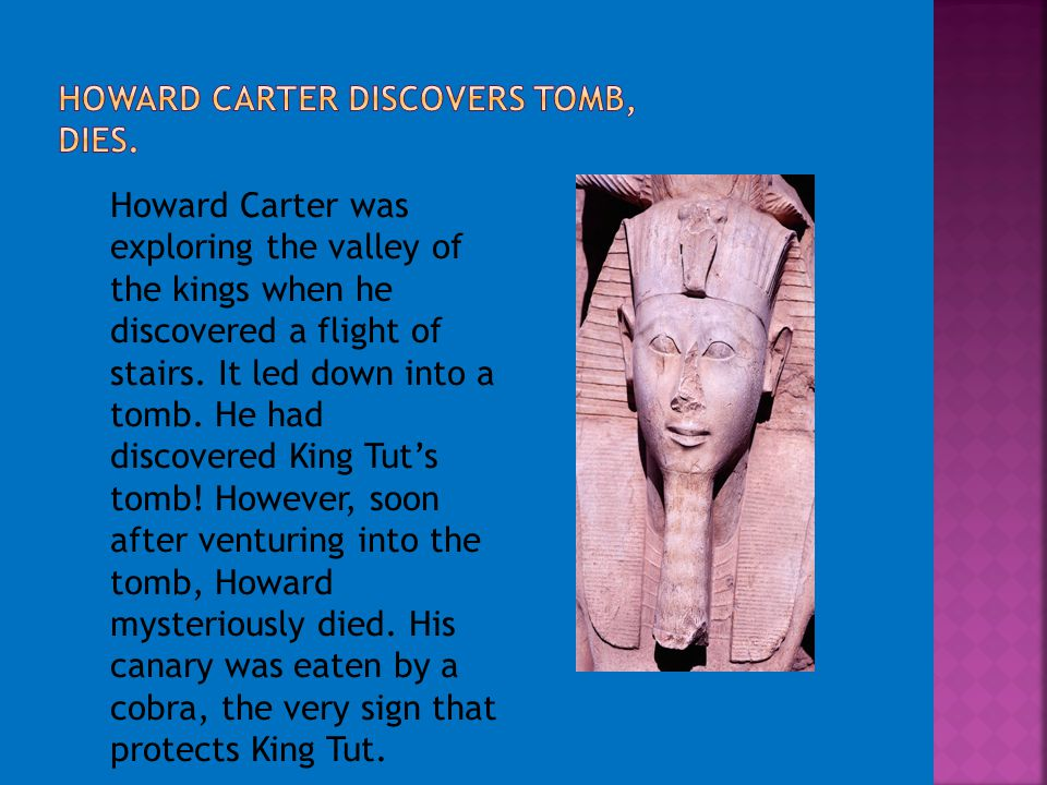 Howard Carter Discovers Tomb, Dies.