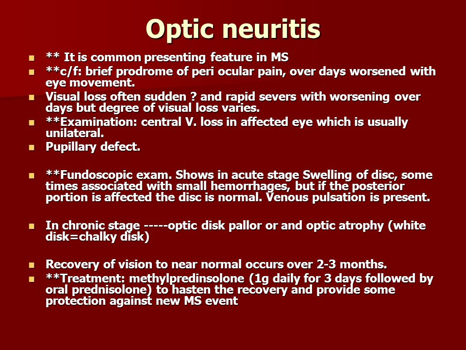 Optic neuritis ** It is common presenting feature in MS