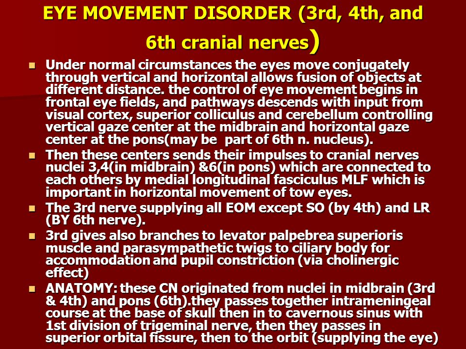 EYE MOVEMENT DISORDER (3rd, 4th, and 6th cranial nerves)