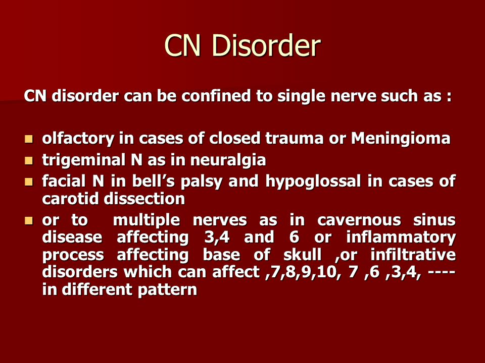 CN Disorder CN disorder can be confined to single nerve such as :