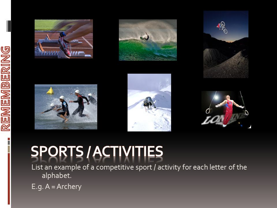 Sports / activities REMEMBERING