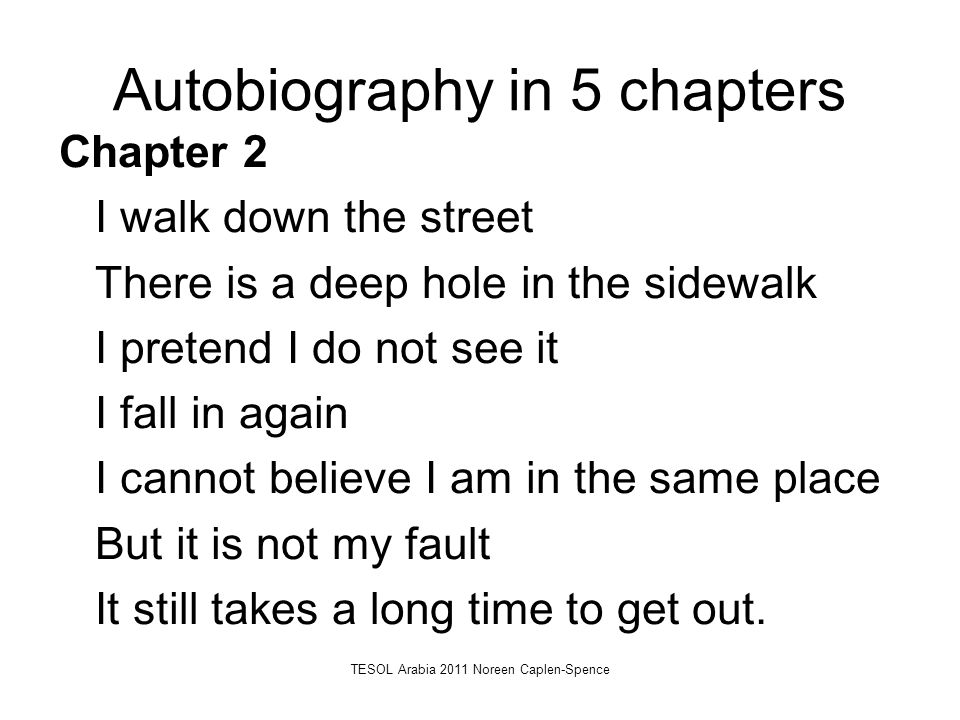 Autobiography in 5 chapters