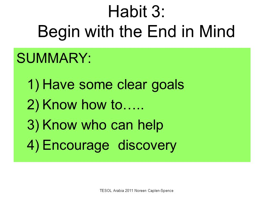 Habit 3: Begin with the End in Mind