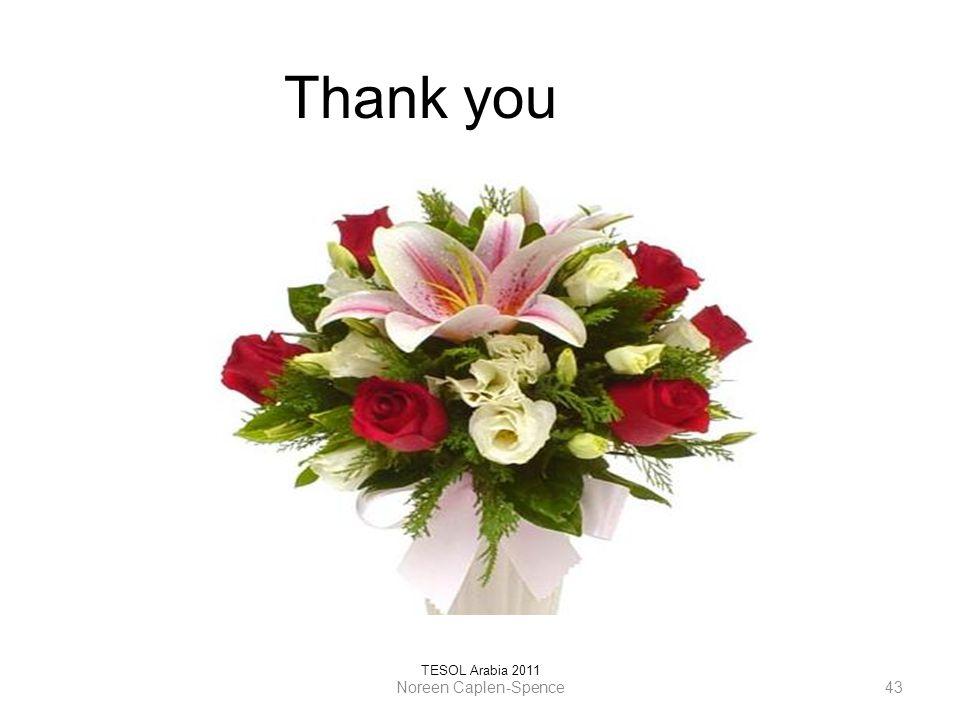 Thank you TESOL Arabia 2011 Noreen Caplen-Spence 43