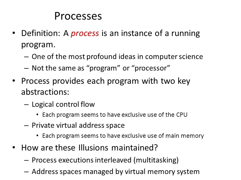 Processes Definition: A process is an instance of a running program.