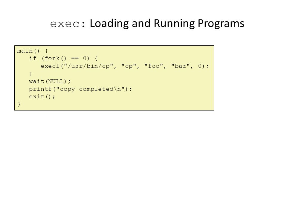 exec: Loading and Running Programs