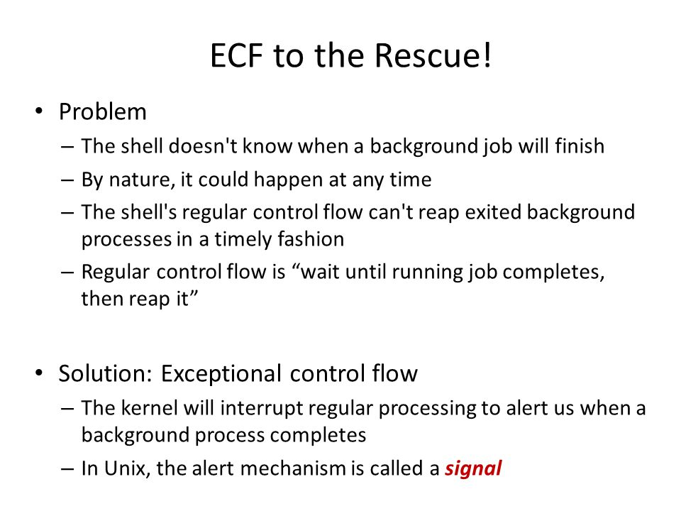 ECF to the Rescue! Problem Solution: Exceptional control flow