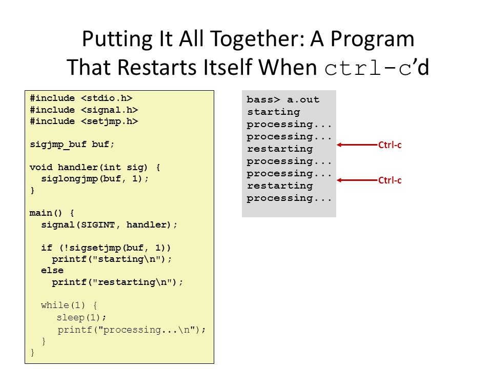 Putting It All Together: A Program That Restarts Itself When ctrl-c'd