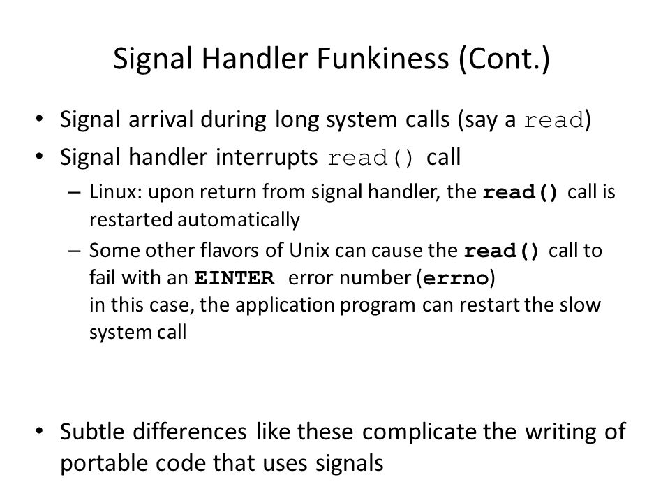 Signal Handler Funkiness (Cont.)