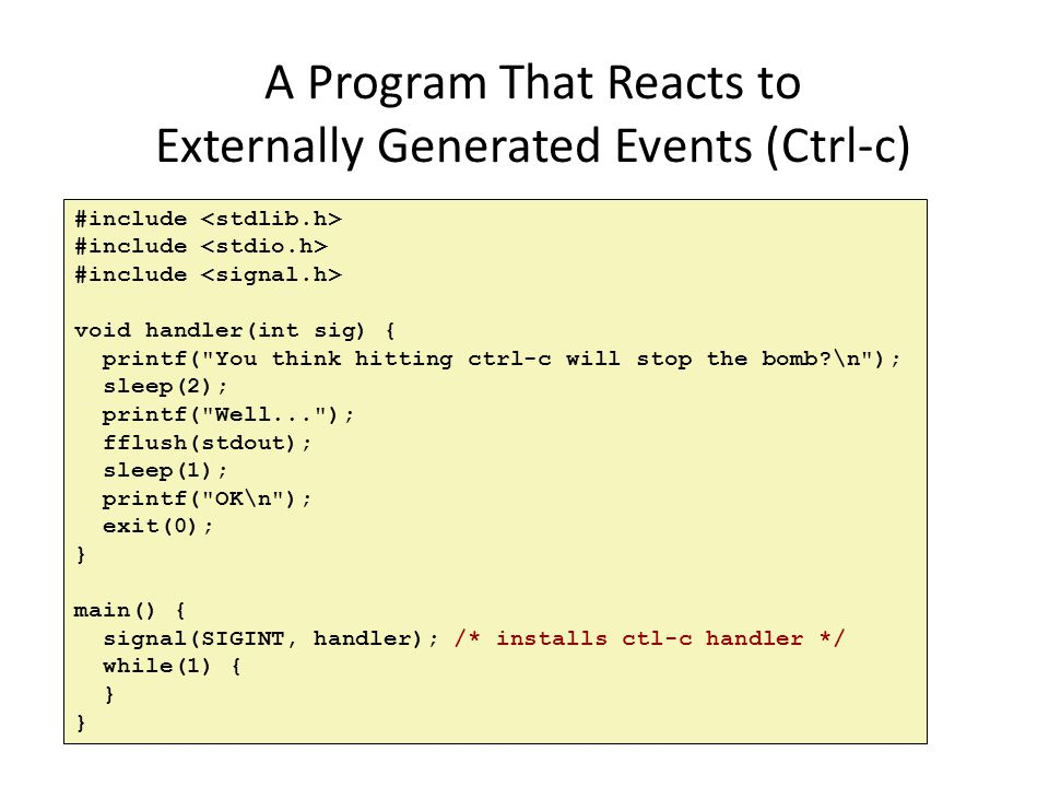 A Program That Reacts to Externally Generated Events (Ctrl-c)