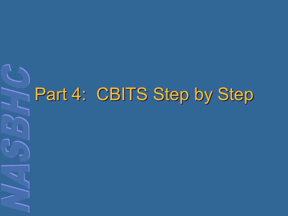 Part 4: CBITS Step by Step
