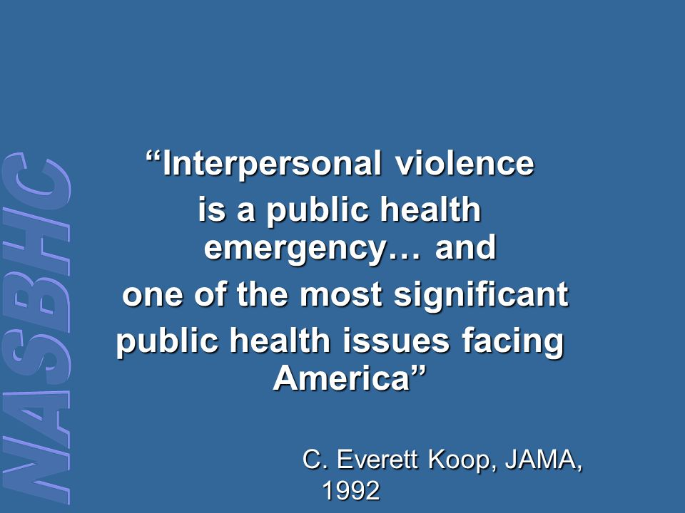 Interpersonal violence is a public health emergency… and