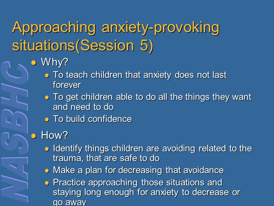 Approaching anxiety-provoking situations(Session 5)