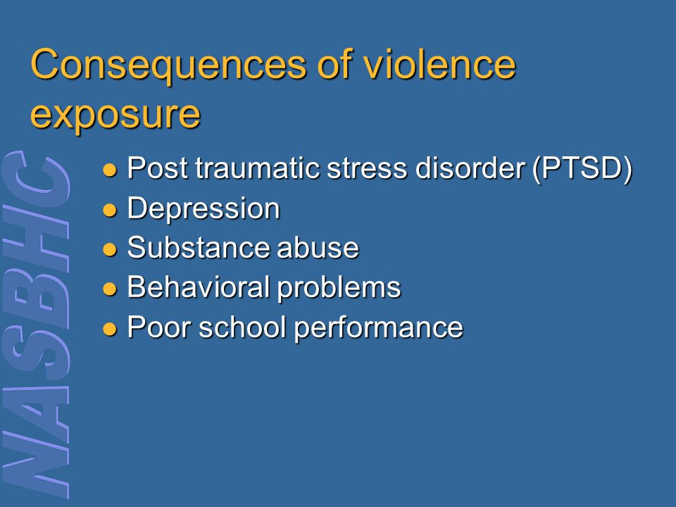 Consequences of violence exposure