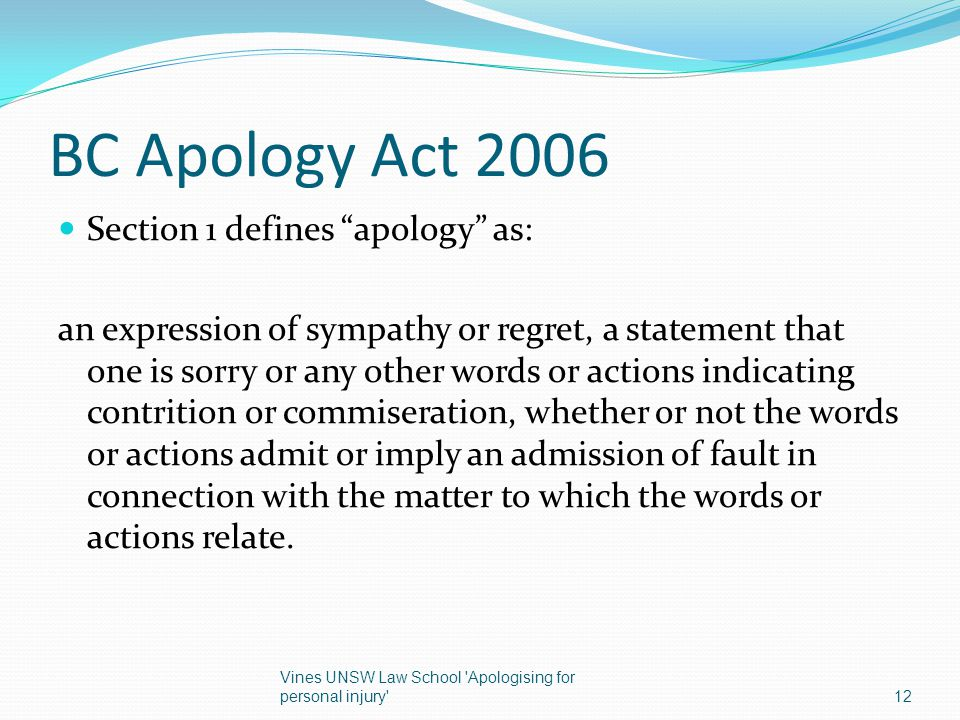 BC Apology Act 2006 Section 1 defines apology as: