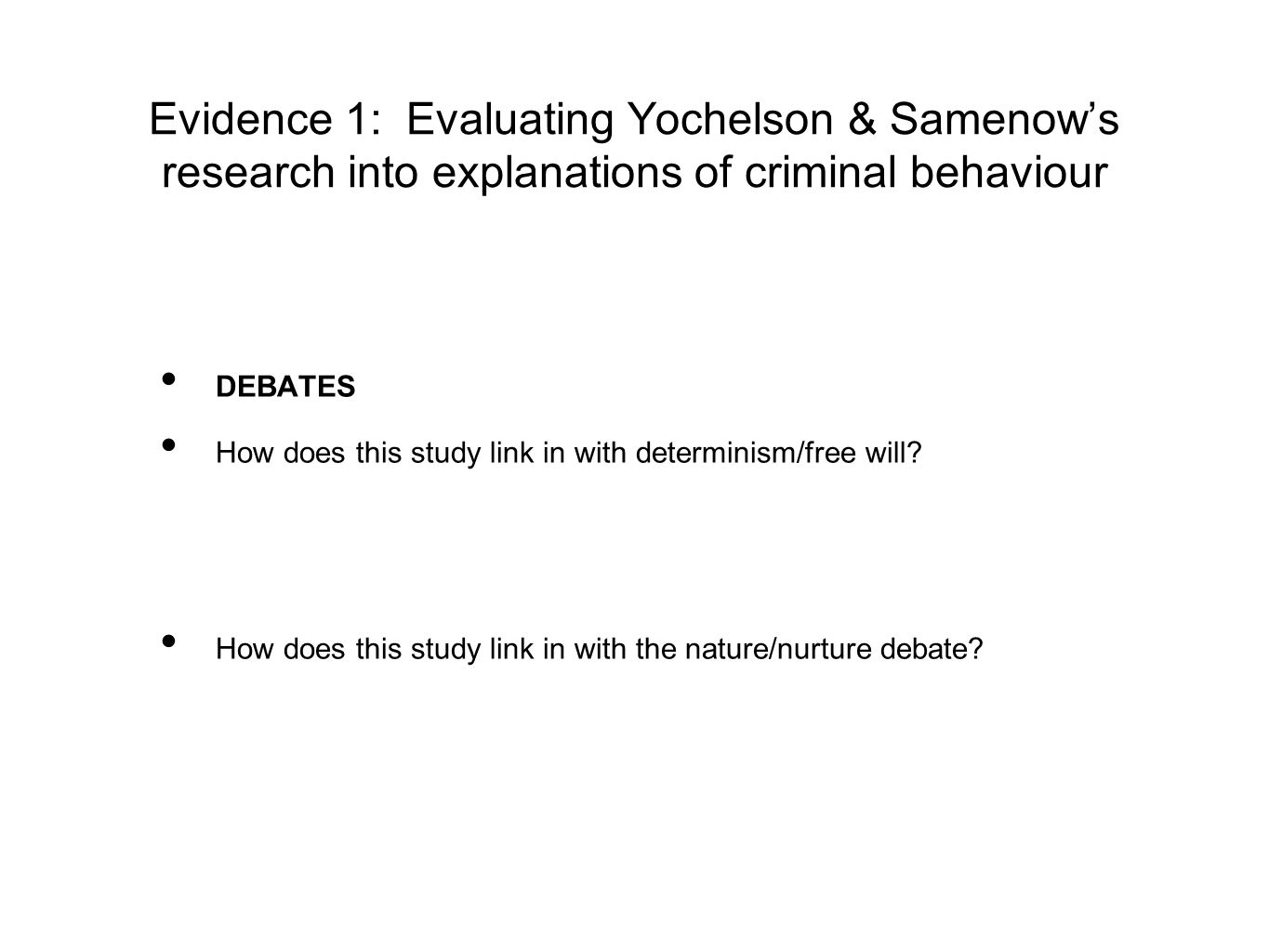 Evidence 1: Evaluating Yochelson & Samenow's research into explanations of criminal behaviour