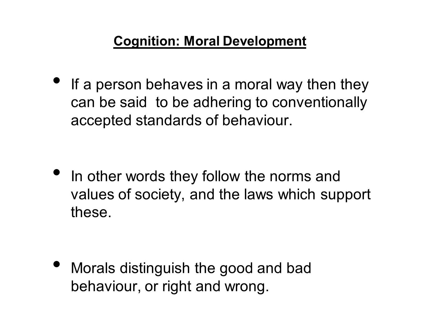Cognition: Moral Development