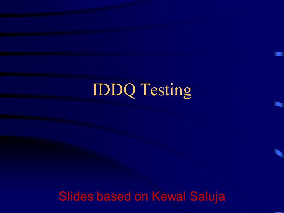 Slides based on Kewal Saluja