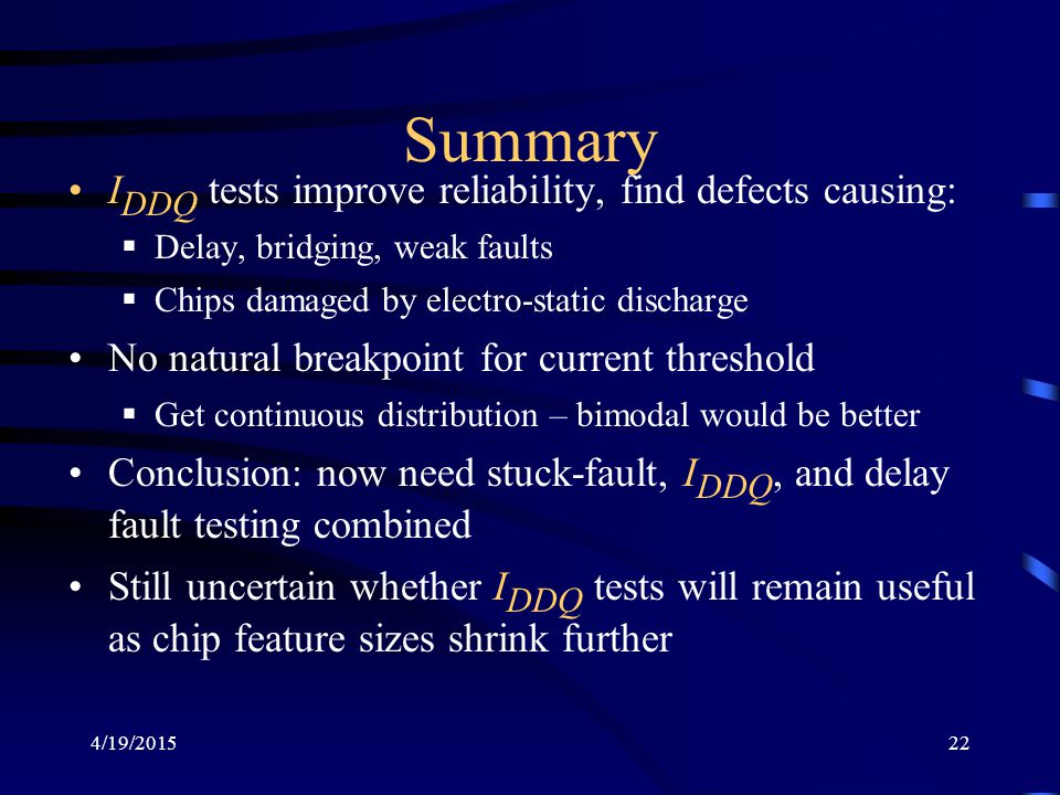 Summary IDDQ tests improve reliability, find defects causing: