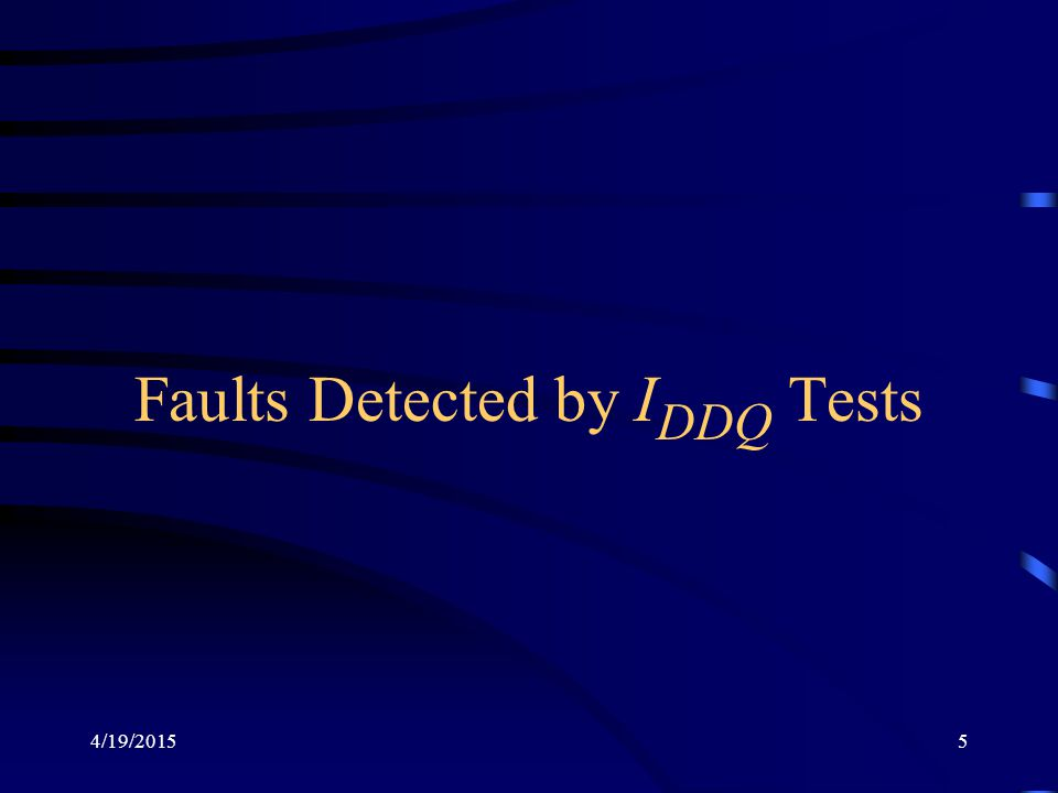 Faults Detected by IDDQ Tests