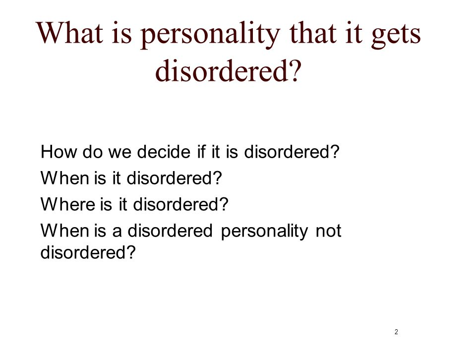 What is personality that it gets disordered