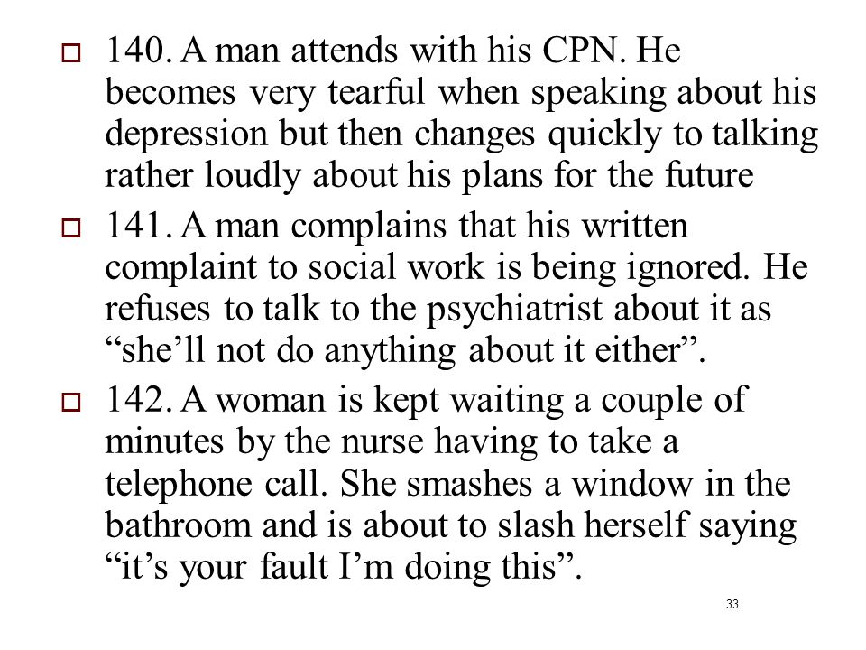 140. A man attends with his CPN
