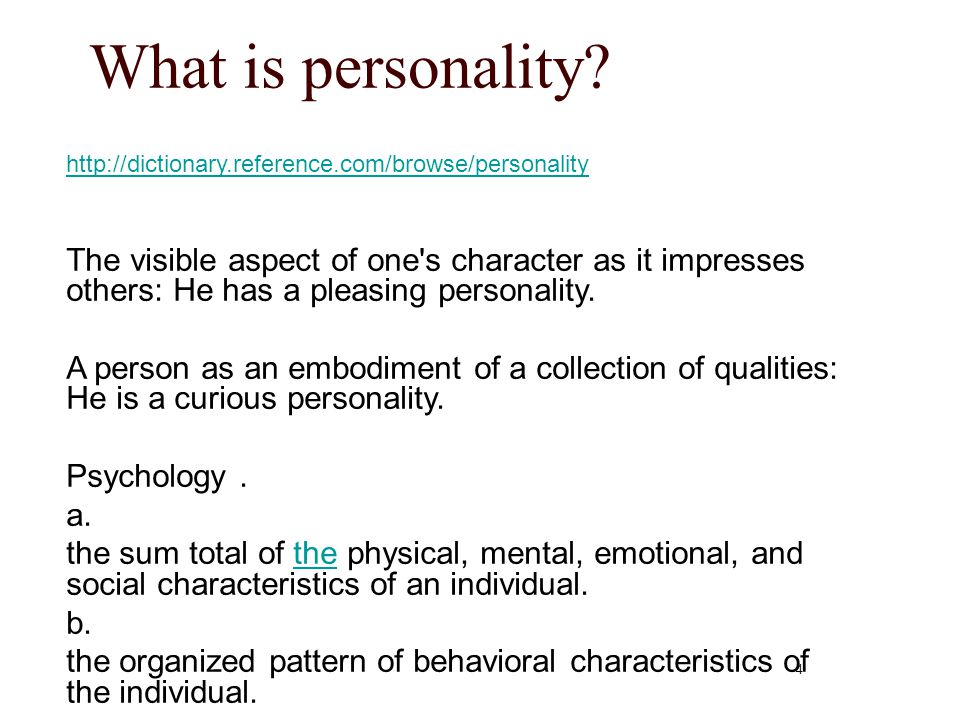 What is personality http://dictionary.reference.com/browse/personality.