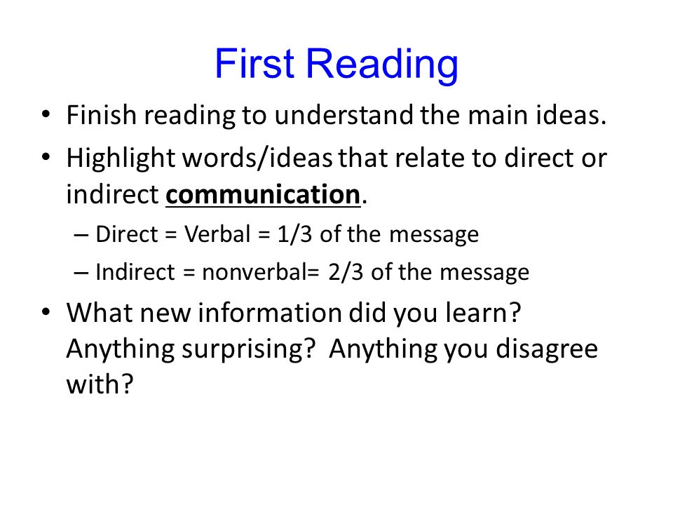 First Reading Finish reading to understand the main ideas.