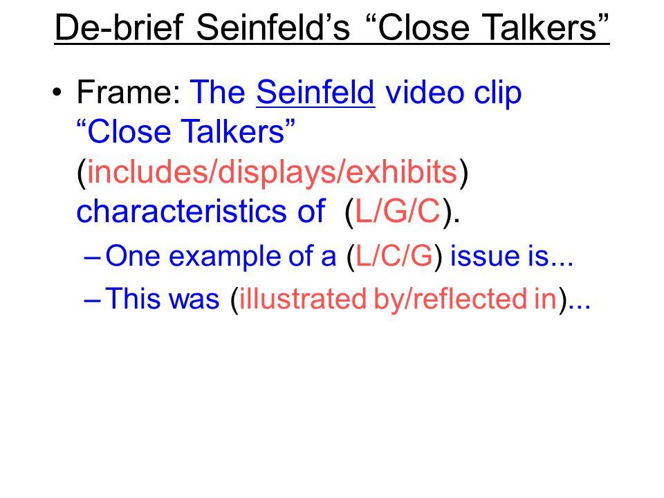 De-brief Seinfeld's Close Talkers