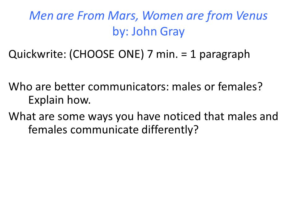 Men are From Mars, Women are from Venus by: John Gray