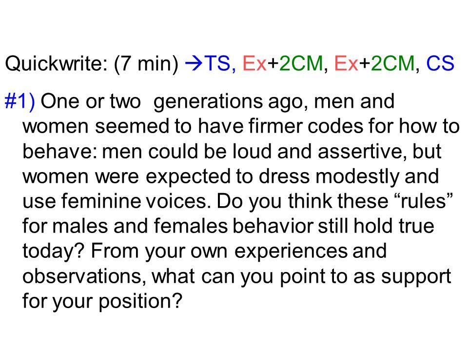 Quickwrite: (7 min) TS, Ex+2CM, Ex+2CM, CS