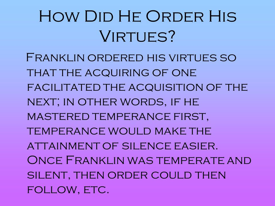 How Did He Order His Virtues