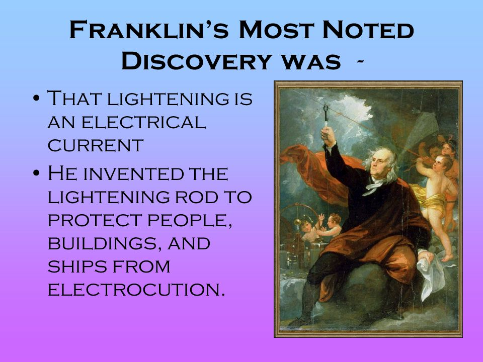 Franklin's Most Noted Discovery was -