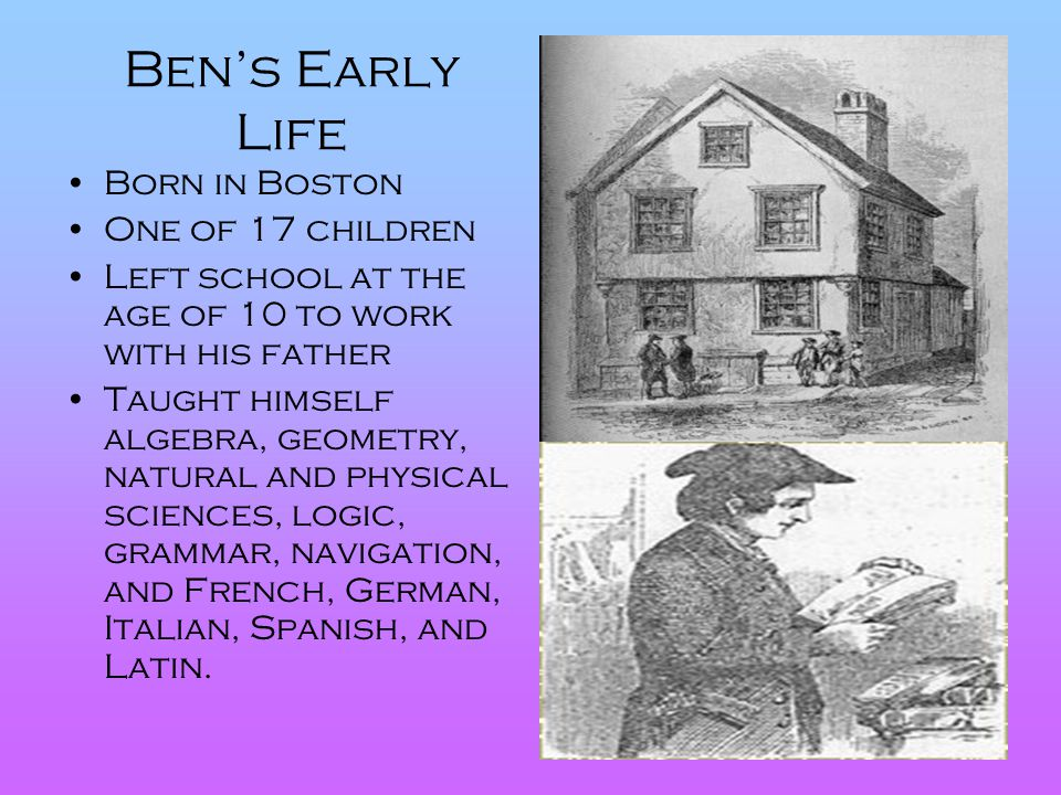 Ben's Early Life Born in Boston One of 17 children