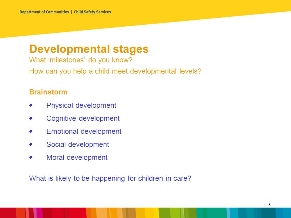 Developmental stages What 'milestones' do you know