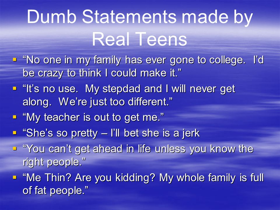 Dumb Statements made by Real Teens