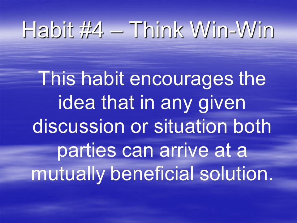 Habit #4 – Think Win-Win
