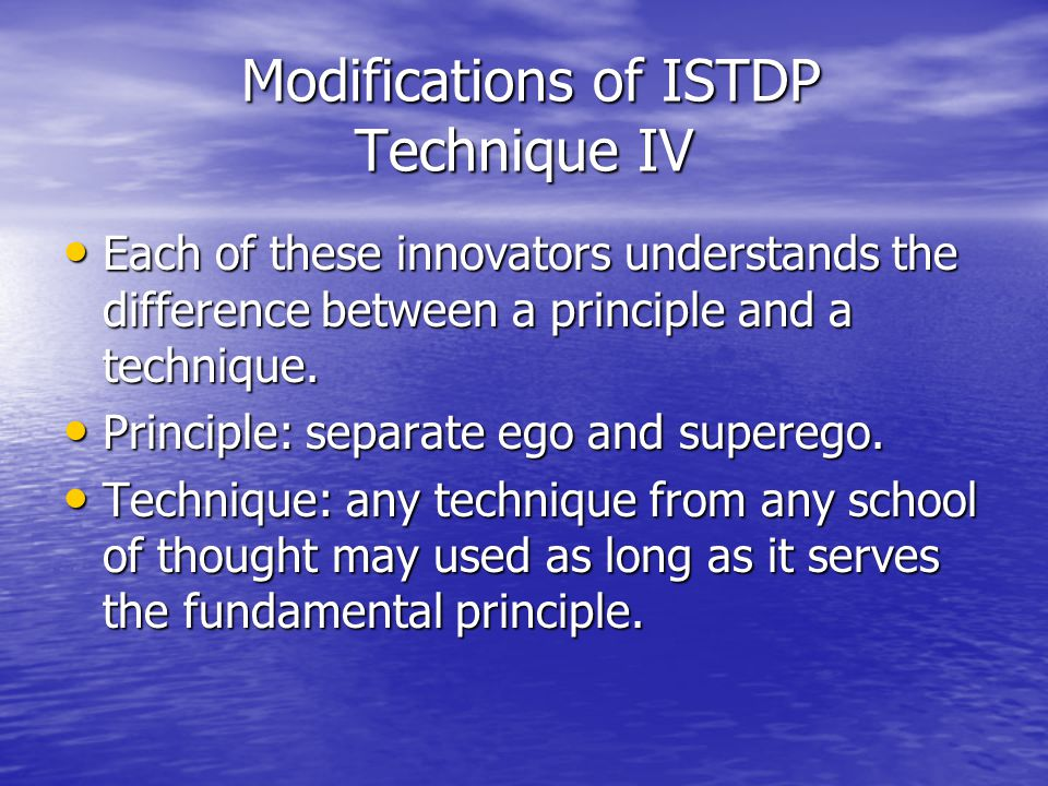 Modifications of ISTDP Technique IV