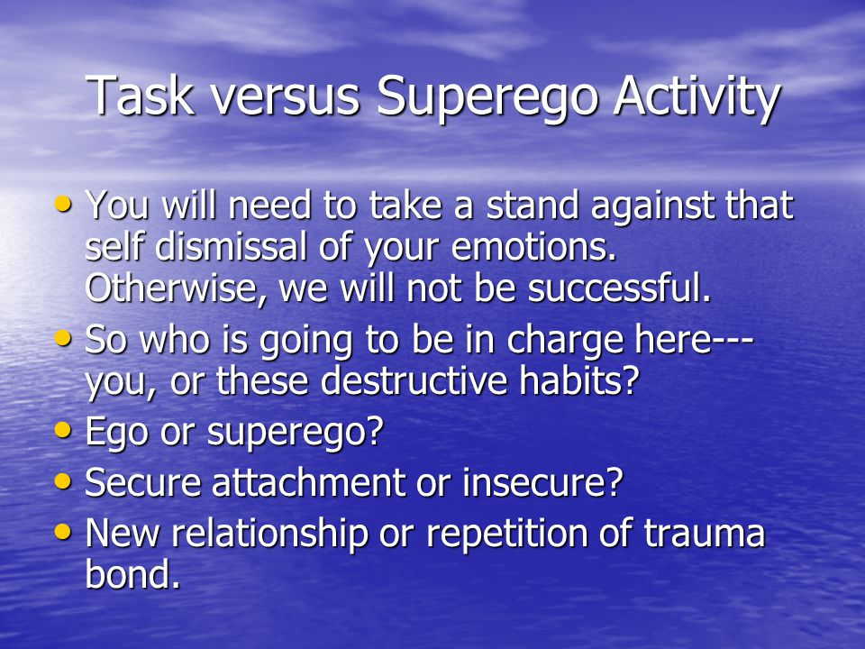 Task versus Superego Activity