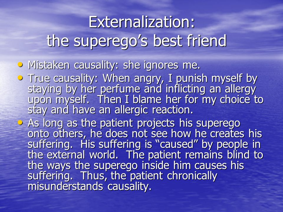 Externalization: the superego's best friend