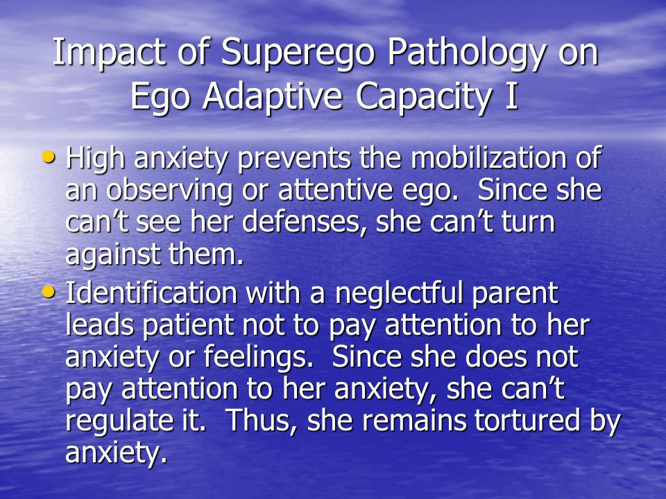Impact of Superego Pathology on Ego Adaptive Capacity I