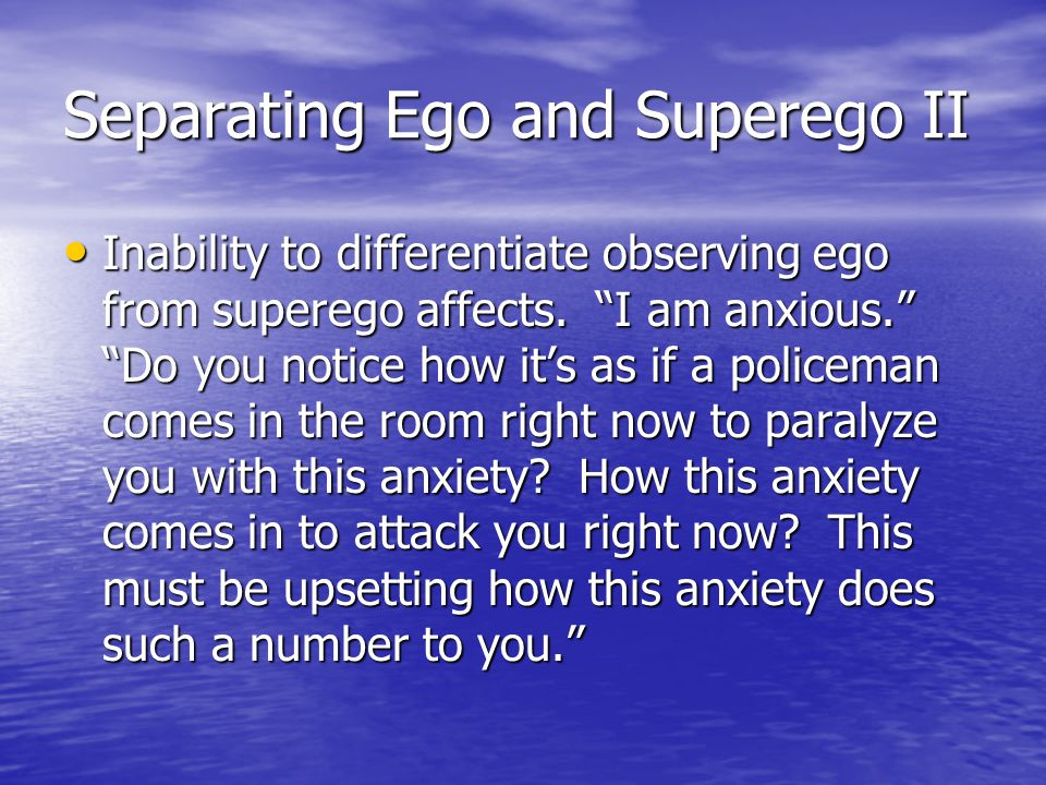 Separating Ego and Superego II