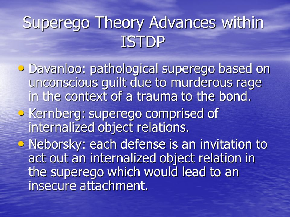 Superego Theory Advances within ISTDP
