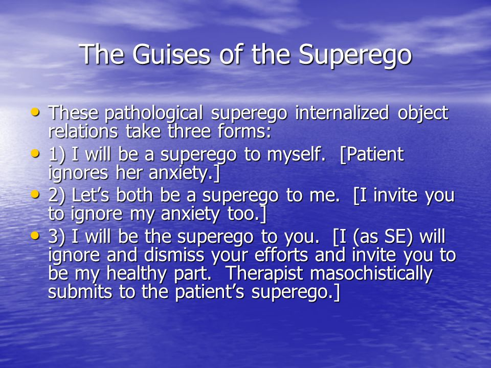 The Guises of the Superego