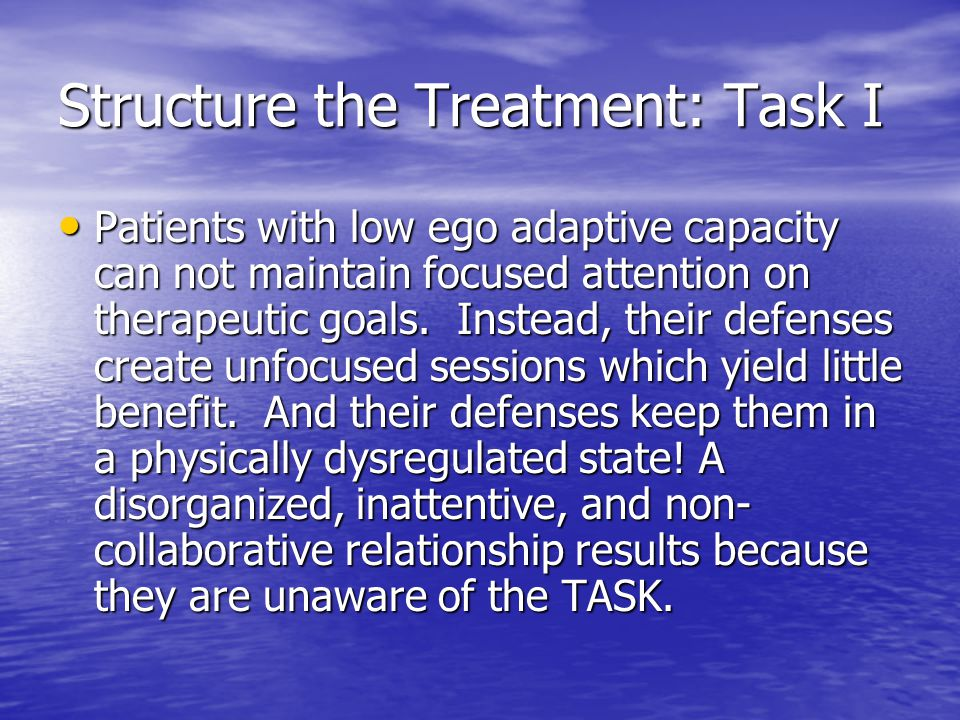 Structure the Treatment: Task I