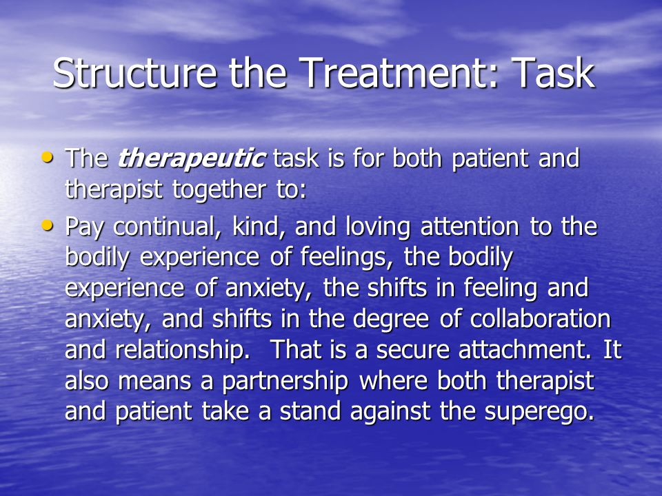Structure the Treatment: Task