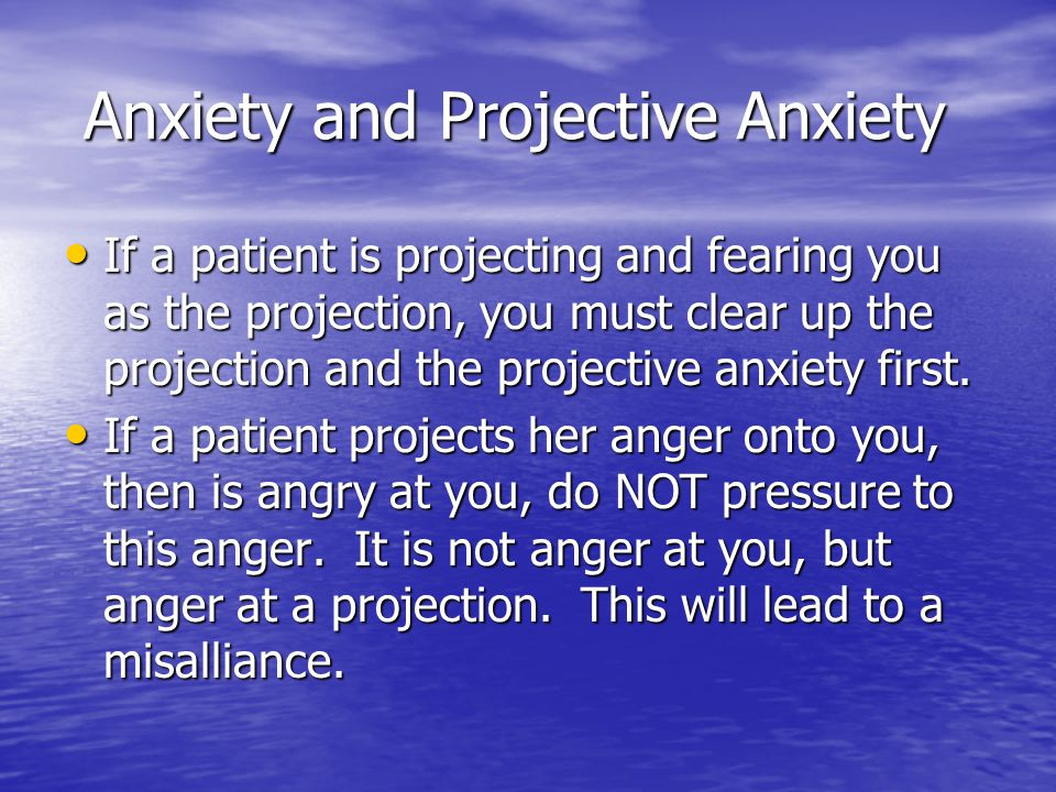 Anxiety and Projective Anxiety