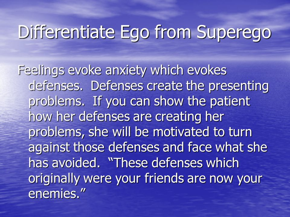 Differentiate Ego from Superego